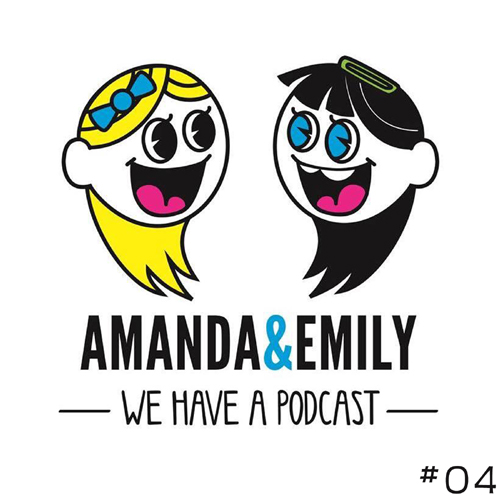 Amanda and Emily: We Have A Podcast